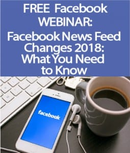 Facebook News Feed Changes 2018 Training Webinar