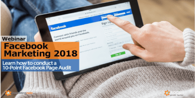 Facebook Marketing Trends, Best Practices and 10-Point Checklist for Audit in 2018
