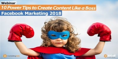 Facebook 2018 Content Strategy News Feed Changes Webinar Training 10 Power Tips to Create Facebook Content that Owns the News Feed Like a BOSS