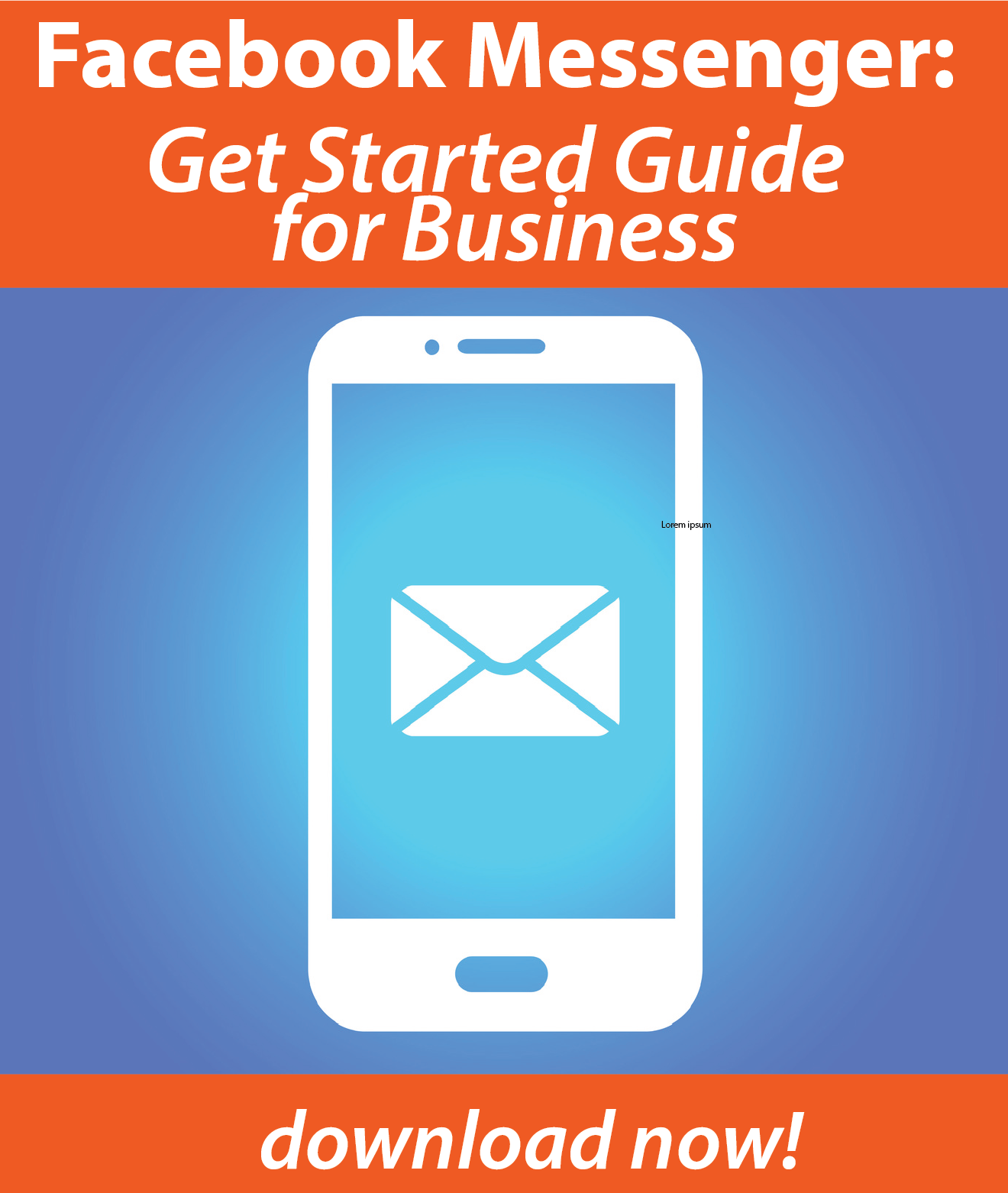 Download Now! Facebook Messenger 101: Get Started Guide for Business