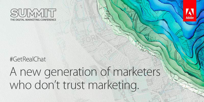 millennial marketer adobe summit  getrealchat