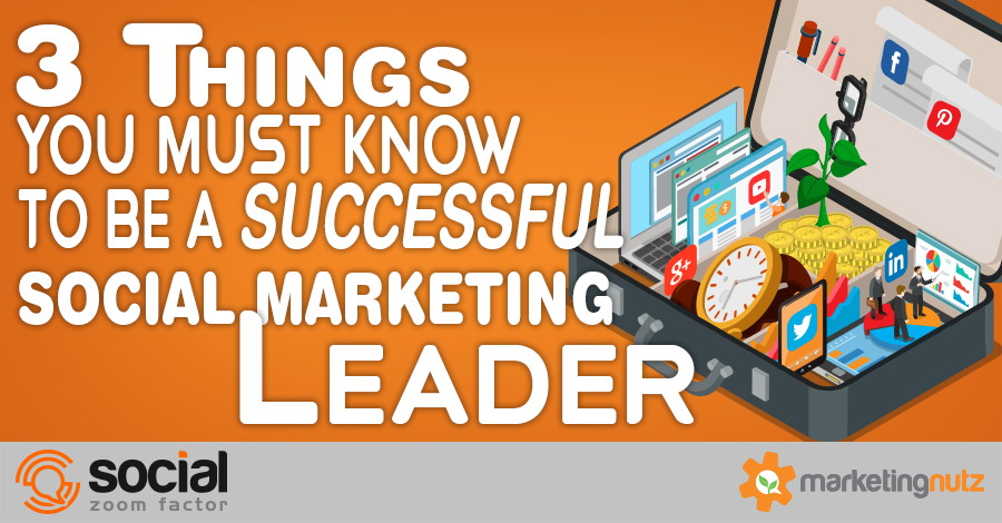 3 Things You Must Know to Become a Social Marketing Leader [Podcast]