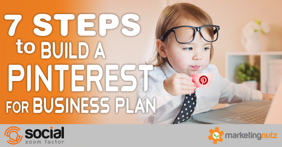 7 Steps to Build an Effective Pinterest for Business Plan [Podcast] | Social Media Today