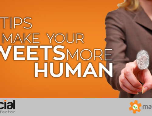 Humanize It: 10 Tips to Make Your Tweets More Human