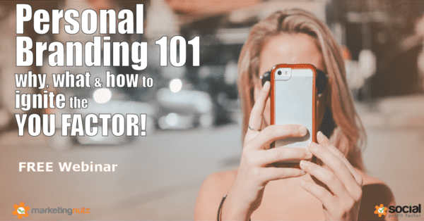 Personal Branding Webinar Training Why, What and How to Ignite the YOU Factor