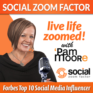 social zoom factor podcast live life zoomed Pam Moore