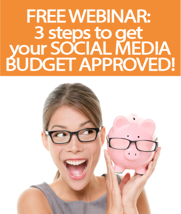 3 easy steps to get your social media marketing budget approved webinar training