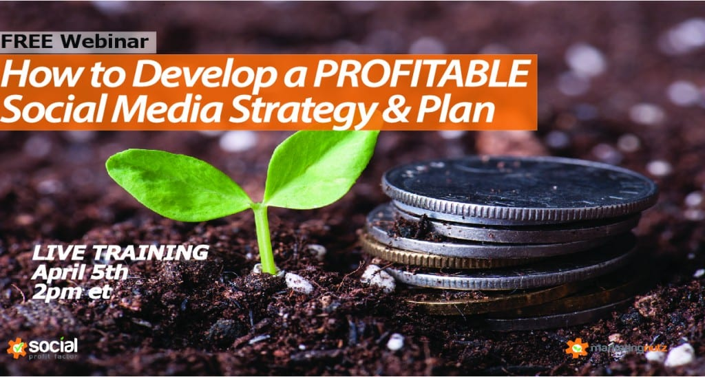 How to Develop a Profitable Social Media Strategy and Plan