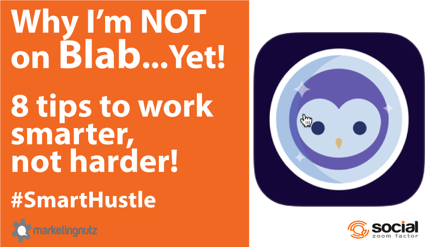 why I'm not on blab smart hustle