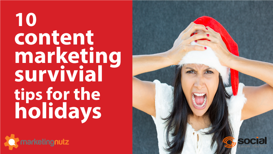 10 Content Marketing Holiday Survival Tips for Digital and Social Marketers