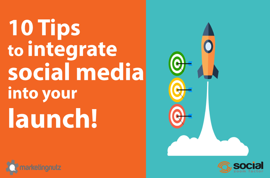 10 Tips to Integrate Social Media into Product Launch + 5 Foundational Elements for Success