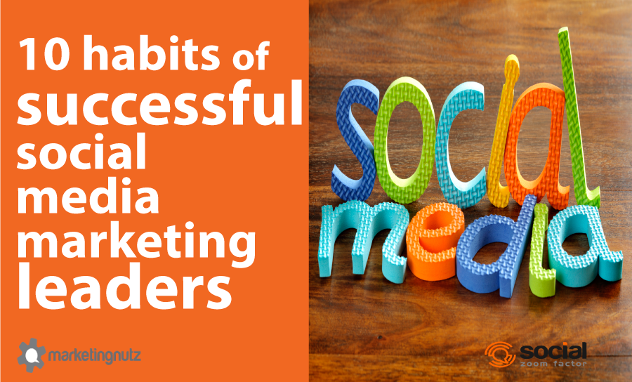 social media marketing leaders top 10 habits