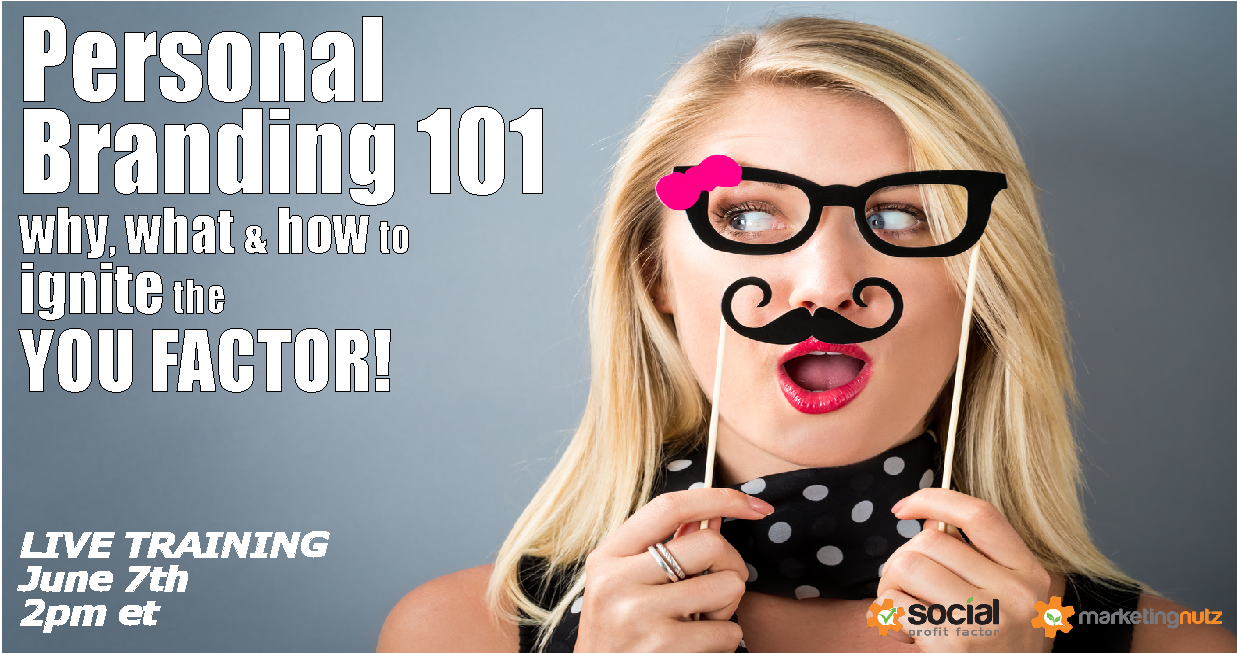 Personal Branding 101: Power Up Your Business with the Authentic YOU FACTOR