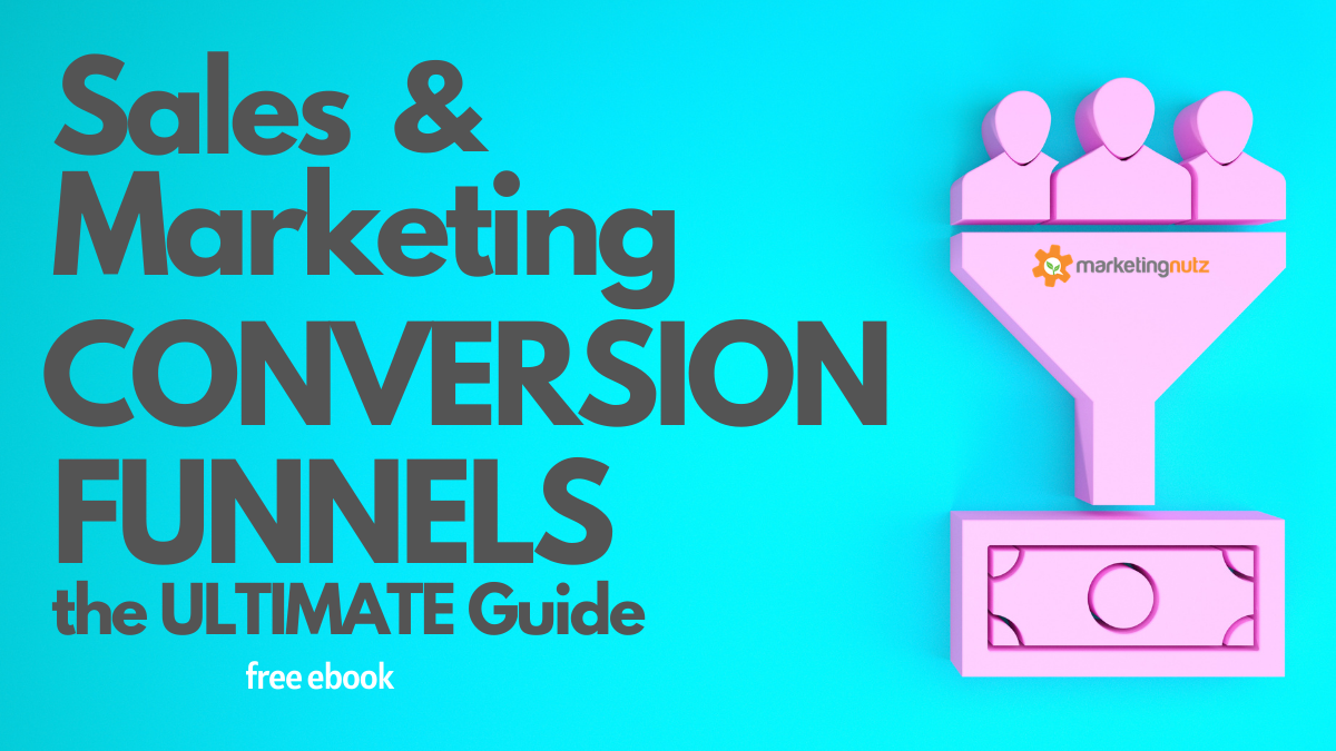 Sales and Marketing Conversion Funnels Optimization - Ultimate Get Started Guide