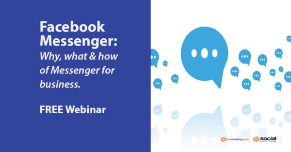 Facebook Messenger 101 for Business Training Webinar