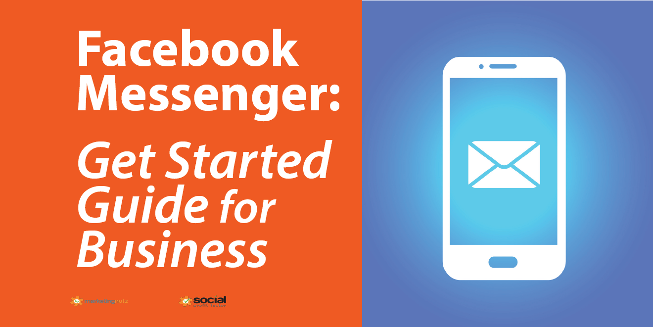 Facebook Messenger 101: Get Started Guide for Business [download now]