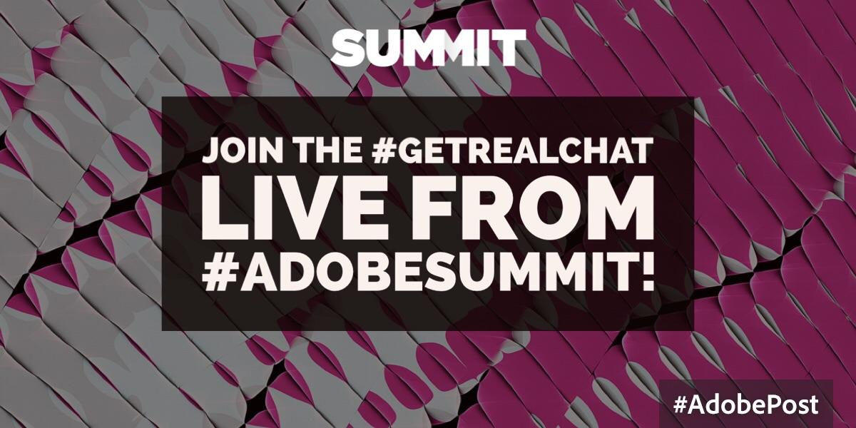 Adobe Summit 2016 Brand Experience #GetRealChat Marketing Nutz