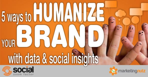 humanize your brand with data social insights