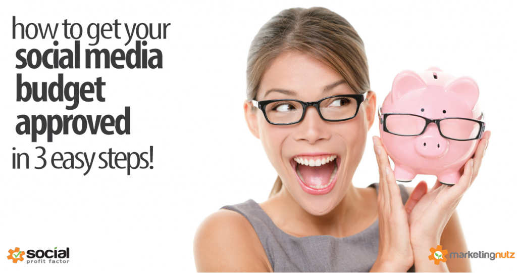 How to get your social media budget and plan approved and boss off your back