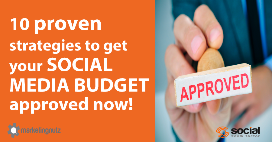 get social media budget approved proven strategies and tactics that work